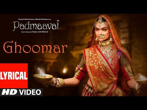 Padmaavat : Ghoomar Song (Lyrics) |...