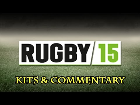 Rugby 15 - Kits and Commentary
