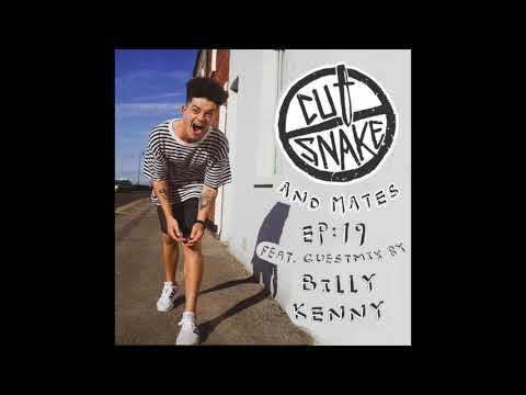 CUT SNAKE & MATES - Ep. 019 - Billy Kenny Guest Mix