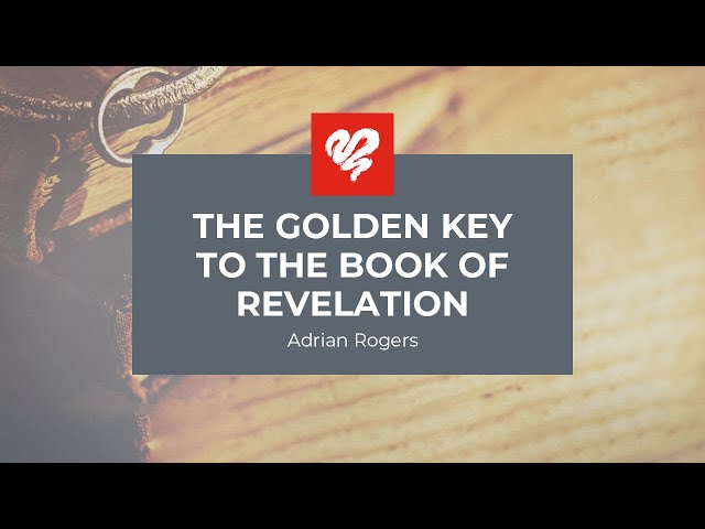 Adrian Rogers: The Golden Key to the Book of the Revelation #2338