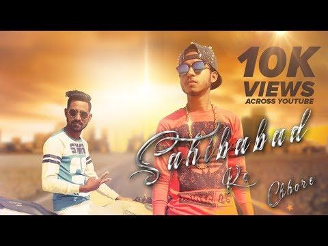 Sahibabad Ke Chhore    Rapper Sam    Official Video Song 2017