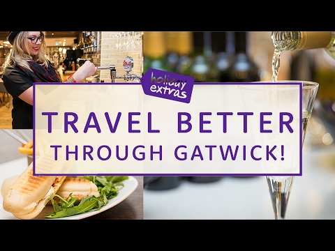 Travel Better Through Gatwick | Holiday Extras Travel Guides