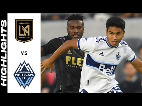 Los Angeles FC Vancouver Whitecaps Goals And Highlights
