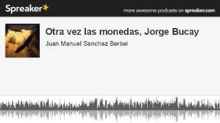 Otra vez las monedas, Jorge Bucay (hecho con Spreaker)