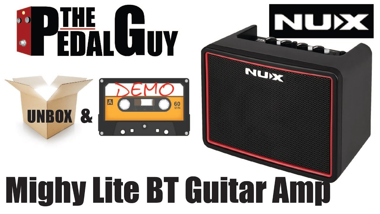 ThePedalGuy Presents the NuX Mighty Lite BT Guitar Amp with Bluetooth -  YouTube