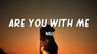 nilu - Are You With Me (Lyrics)