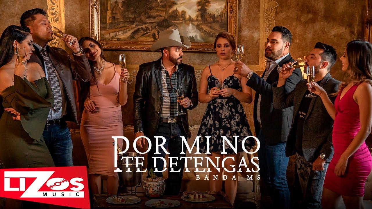 Banda Ms Por Mi No Te Detengas Video Oficial Youtube