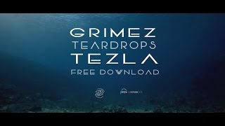 Grimez & Tezla - Teardrops - FREE DOWNLOAD
