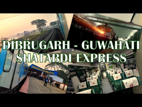 Dibrugarh - Guwahati Shatabdi Express COMPLETE JOURNEY DETAILS | Onboard Review | Food & Catering