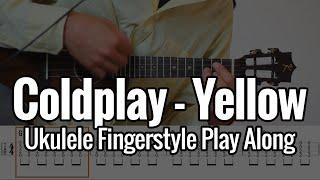 Coldplay - Yellow (Ukulele Fingerstyle Play Along)