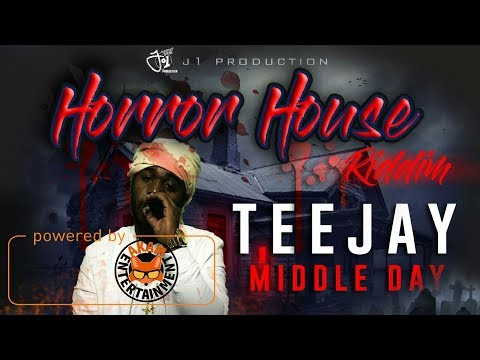 TeeJay - Middle Day [Horror House Riddim] Decmeber 2017