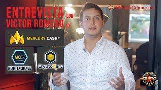 Parte I: Mi Mundo Cripto Entrevista en Miami a Victor Romero - C.E.O. de Mercury Cash