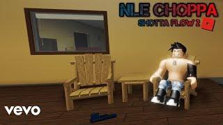 NLE CHOPPA - SHOTTA FLOW 2 (OFFICIAL ROBLOX MUSIC VIDEO)