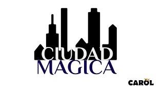 CAROL - Ciudad mágica