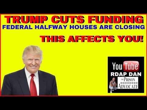 HALFWAY HOUSE CLOSURES- Caused by funding cuts.