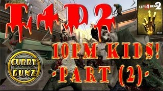 L4D2 | Kids Can Play Till 10pm Only ^.^ {Part 2}