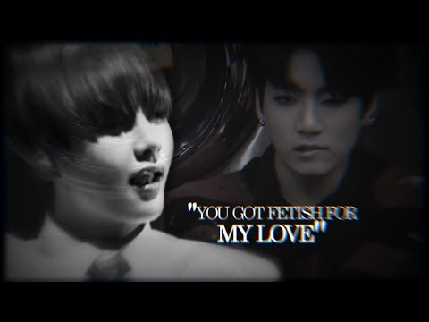 TAEKOOK | ❝YOU GOT FETISH FOR MY LOVE❞