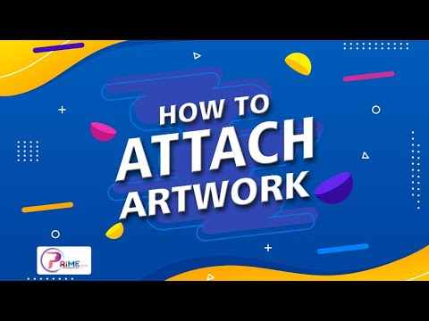How to Attach Your Artwork