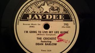 Video Crickets (Featuring Dean Barlow) - I'm Going To Live My Life Alone - Beautiful Early 50's Ballad download MP3, 3GP, MP4, WEBM, AVI, FLV November 2017