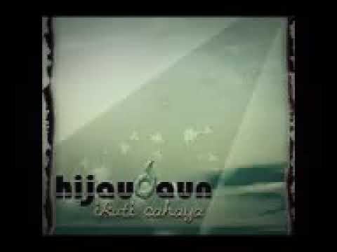 Hijau Daun ( full album Ikuti Cahaya )