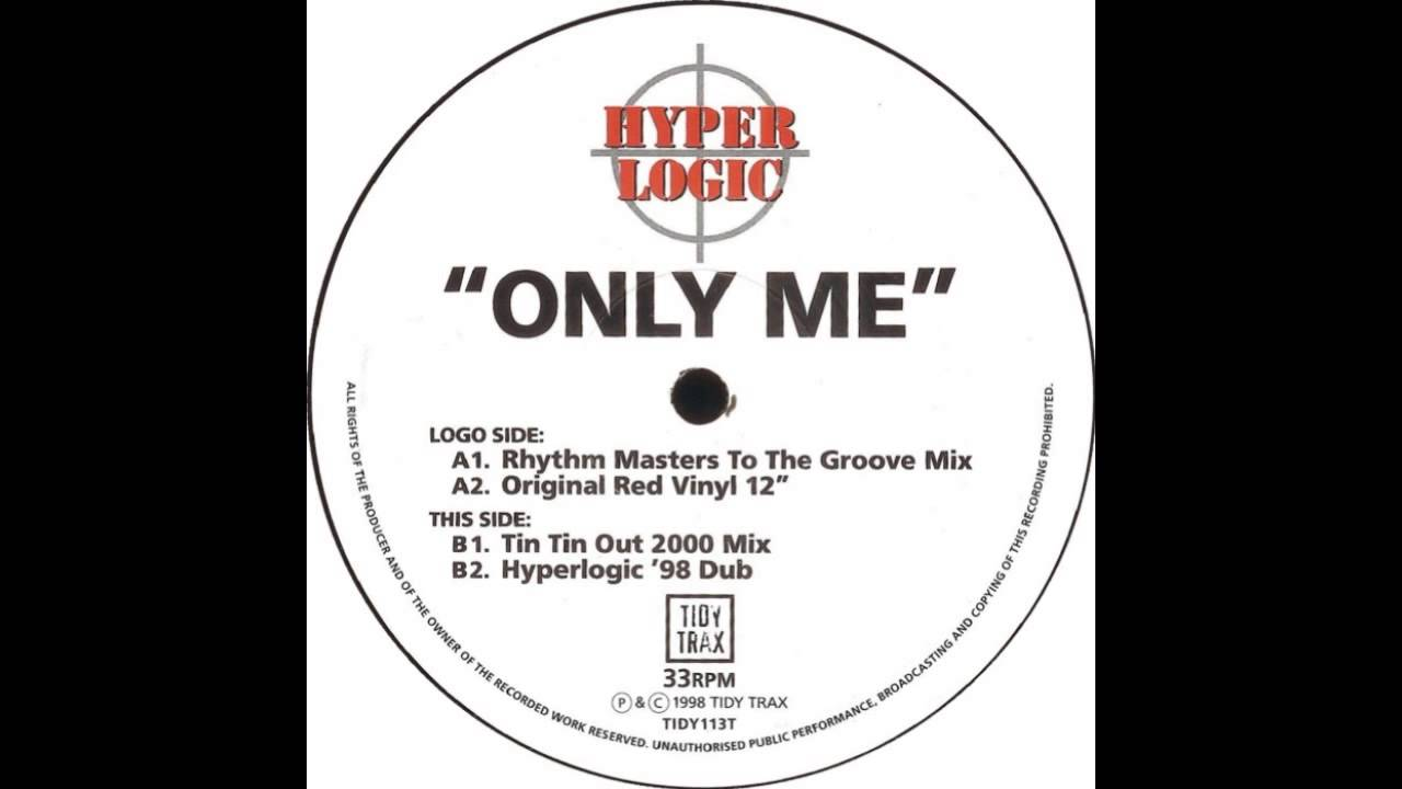 Hyperlogic - Only Me (Rhythm Masters To The Groove Mix ...