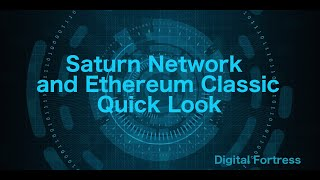Saturn Network and Ethereum Classic Quick Look
