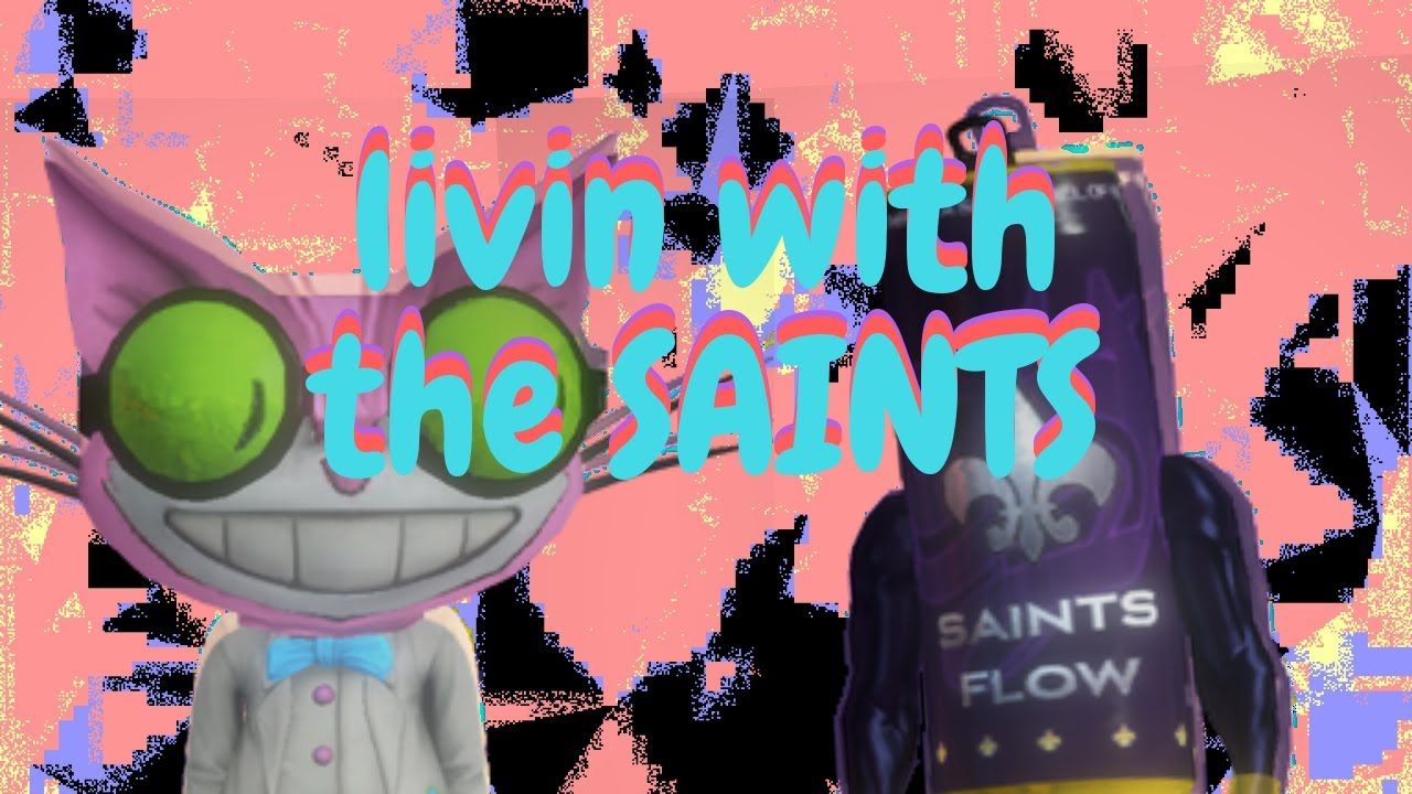 Livin With the SAINTS