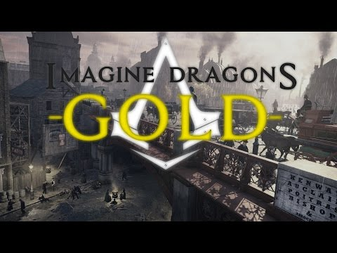 Imagine Dragons - Gold - Assassin's Creed...