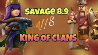 Savage 8.9 v/s King of Clans ! Who Will Win?? Clash of Clans India|| Dipankar Gaming