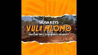 Musa Keys - Vula Mlomo Feat. Sir Trill & Nobantu Vilakazi (Official Audio)
