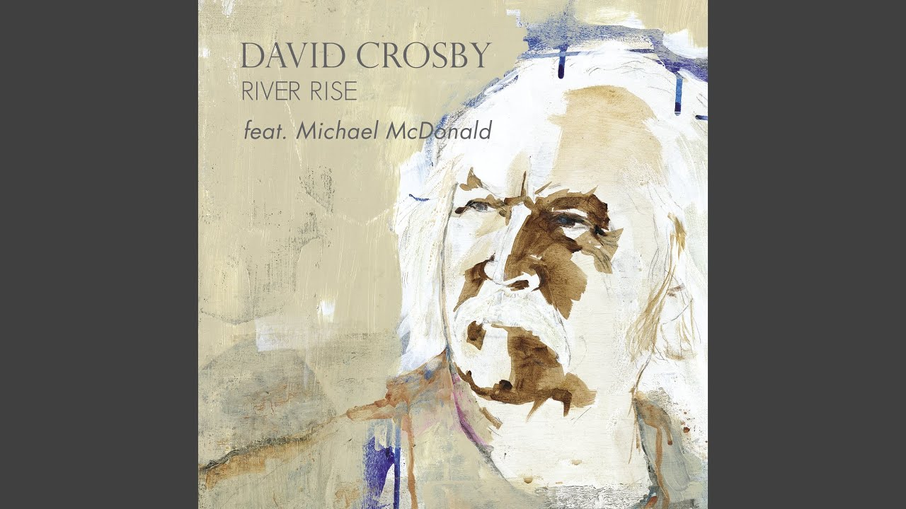 David Crosby Feat. Michael McDonald - River Rise