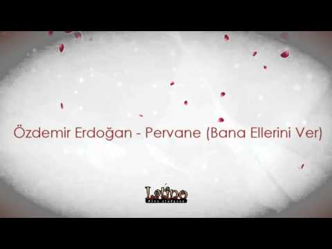 Özdemir Erdoğan - Pervane (Bana Ellerini Ver)