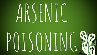 Toxicology- Arsenic Metallic Poisoning MADE EASY!