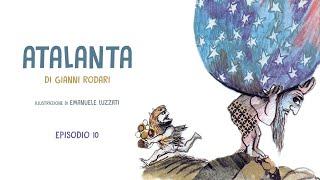 """Lettura Condivisa 2020 - """"Atalanta"""", di Gianni Rodari (Ep. 10)"""