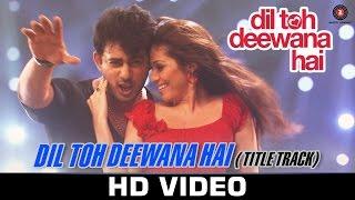 Dil Toh Deewana Hai - Title Track | Zubeen Garg |