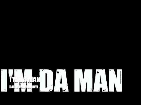 I'm Da Man - D4L