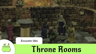 Dungeons & Dragons Encounter Ideas: Meeting Royalty & Throne Rooms
