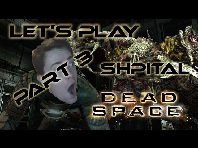 Herdyn Plays Dead Space - CZ/SK Let's Play - Part 3 (SHPITAL)