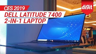 CES 2019: Dell Latitude 7400 2-in-1 Laptop First Look | Digit.in