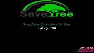 Chalte Chalte Mere Ye Geet ( The Unwind Mix)Karaoke Sam Karaoke