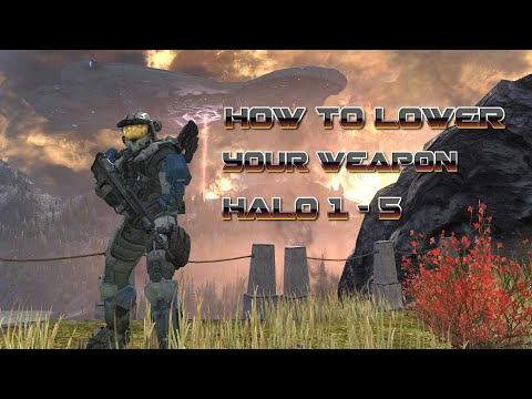 Weapon Lowering In Halo 1-5