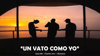 Rich Vagos - Un Vato Como Yo Feat. Gera MX, Charles Ans, Jay Romero