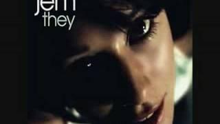 Jem - They