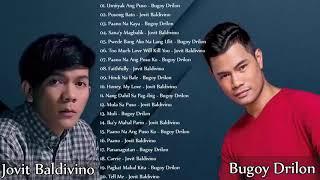 Bugoy Drilon, Jovit Baldivino Greatest Hits  | Bugoy Drilon, Jovit Baldivino OPM Love Songs Ever