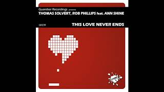 Thomas Solvert, Rob Phillips feat. Ann Shine - This Love Never Ends (Original Mix)