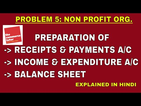 Problem 5 on Accounting for Not for Profit Organisation