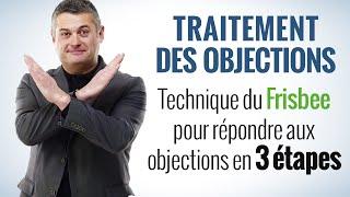 Traitement des objections : comment répondre aux objections en 3 étapes - Technique de vente