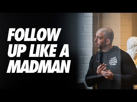 Sales Mastery: Follow Up Like a Madman
