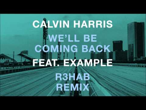 Calvin Harris feat Example  Well Be Coming Back R3hab EDC NYC Remix