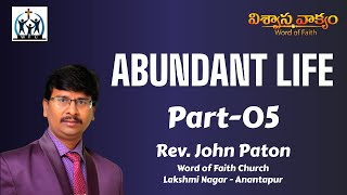 Topic - ABUNDANT LIFE Part 5 by Rev John Paton